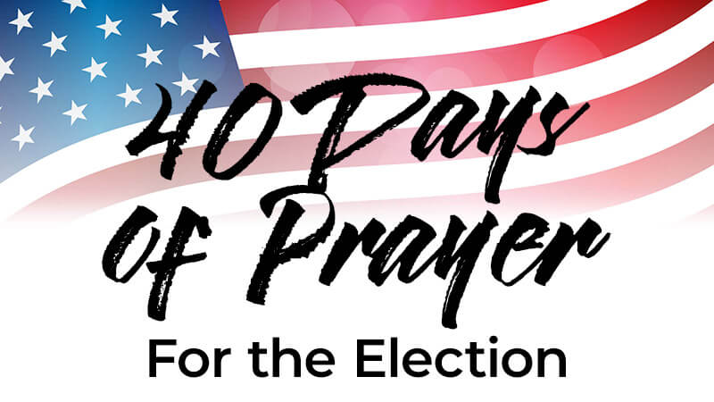 40 Days of Prayer for the Election
