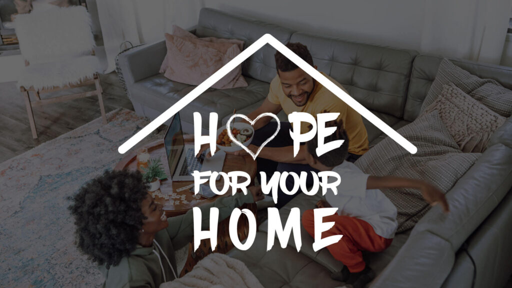 Hope For Your Home