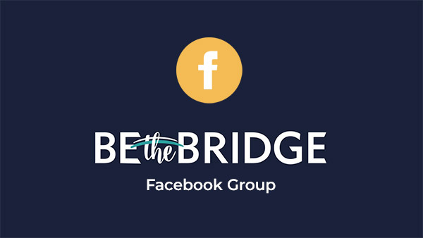Be the Bridge Facebook Group