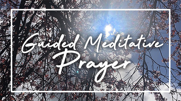 Guided Meditative Prayer
