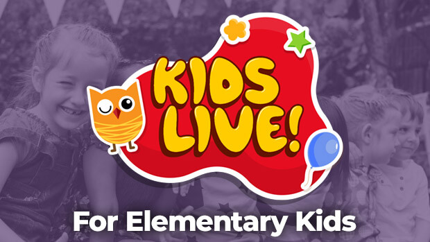 Kid's Live for Elementary Kids