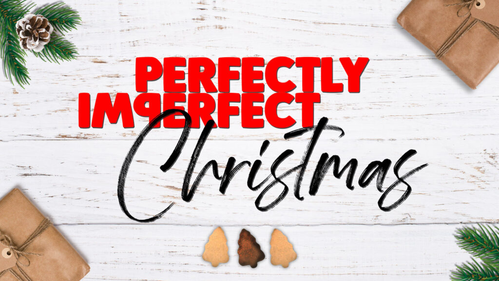 Perfectly Imperfect Christmas
