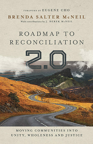 Roadmap to Reconciliation 2.0: Moving Communities into Unity, Wholeness and Justice